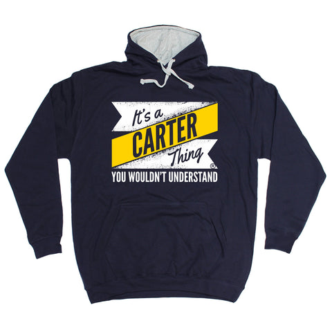 123t It's A Carter Thing You Wouldn't Understand New Design Funny Hoodie