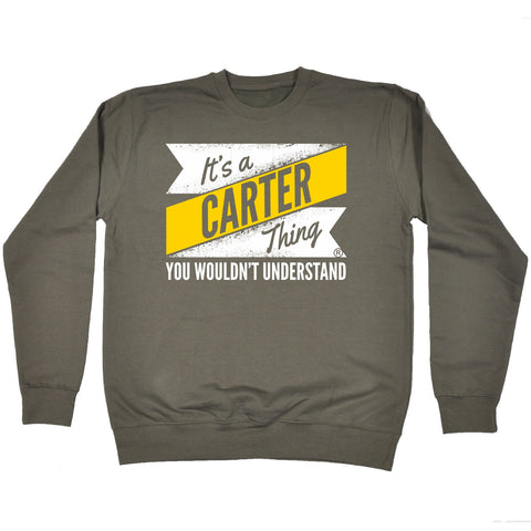 123t NEW It's A Carter Thing You Wouldn't Understand Funny Sweatshirt, It's A Surname Thing