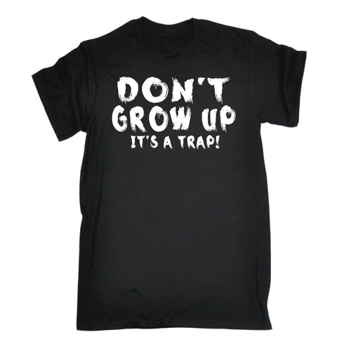 123t Men's Don't Grow Up It's A Trap! Funny T-Shirt