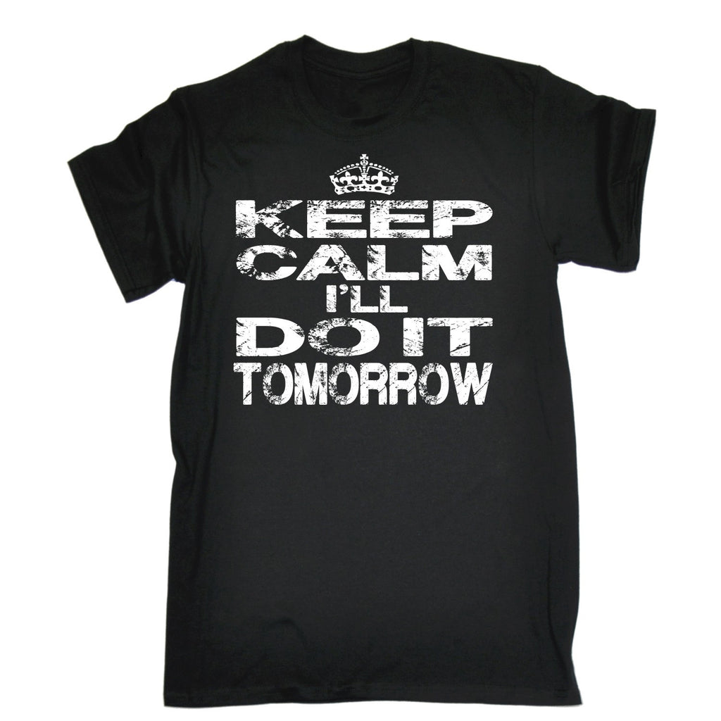 123t Men's Keep Calm I'll Do It Tomorrow Funny T-Shirt