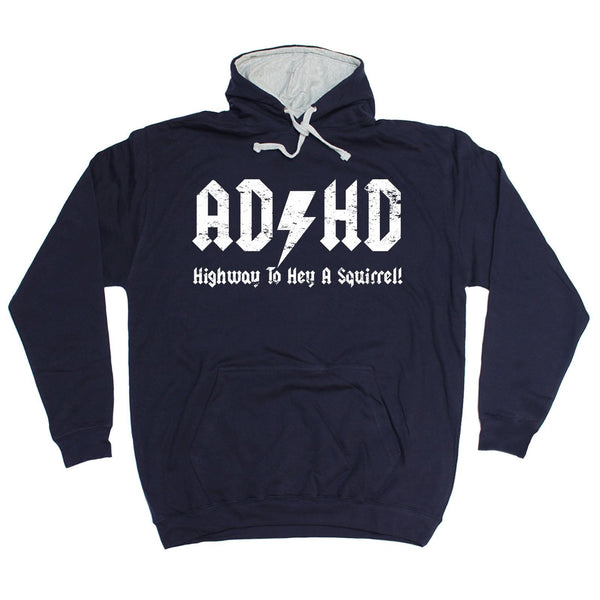 123t  ADHD Highway To Hey A Squirrel - HOODIE Funny Christmas Casual Birthday Hoody, 123t