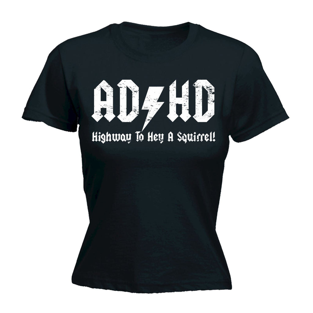 123t Women's ADHD Highway To Hey A Squirrel - FITTED T-SHIRT Funny Christmas Casual Birthday Tee