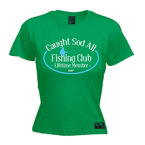 Drowning Worms Women's Caught Sod All Fishing Club Lifetime Member T-Shirt