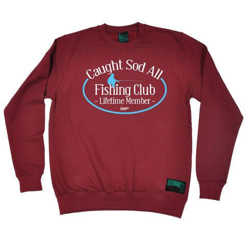 Drowning Worms Caught Sod All Fishing Club Lifetime Member Sweatshirt