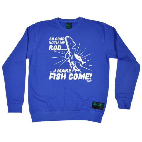 Drowning Worms So Good With My Rod I Make Fish Come Fishing Sweatshirt