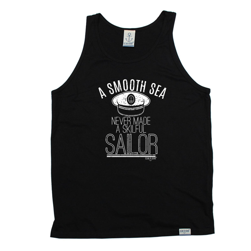 Ocean Bound A Smooth Sea Never Made A Skilful Sailor Sailing Vest Top