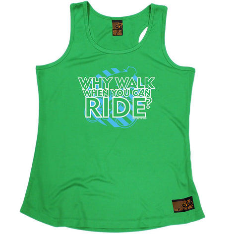 Ride Like The Wind Why Walk When You Can Ride Cycling Girlie Training Vest
