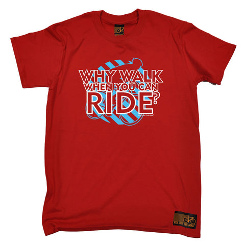 Ride Like The Wind Men's Why Walk When You Can Ride Cycling T-Shirt