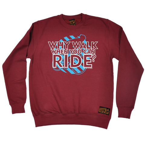 Ride Like The Wind Why Walk When You Can Ride Cycling Sweatshirt