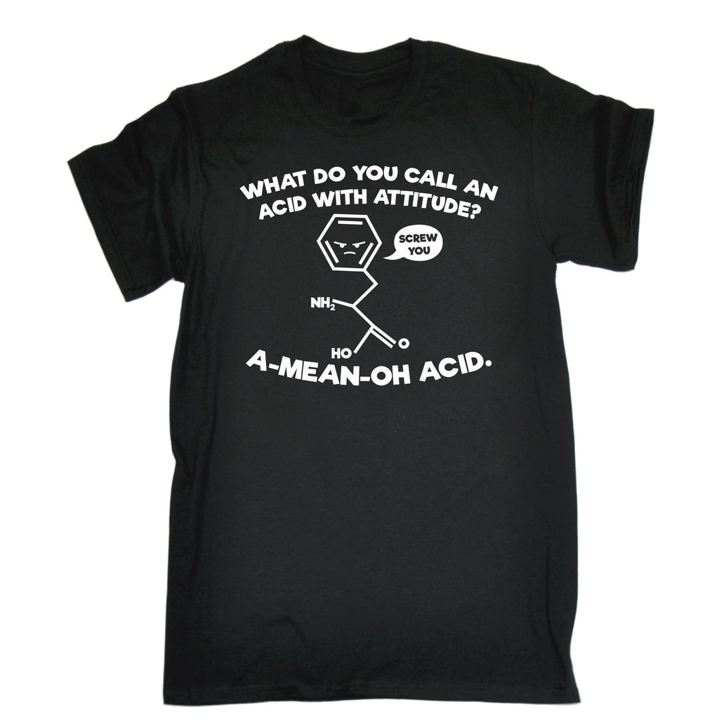 123t Men's What Do You Call Acid Attitude A Mean Oh Acid Funny T-Shirt
