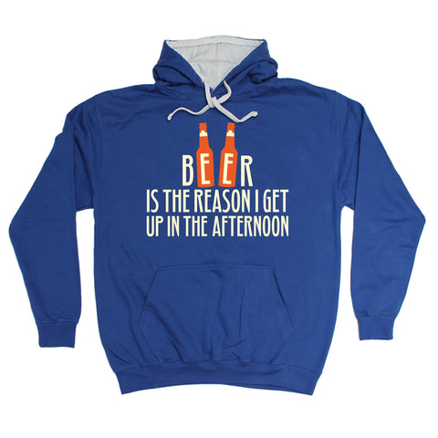 123t Beer Is The Reason I Get Up In The Afternoon Funny Hoodie