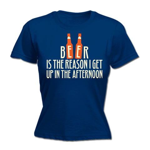 123t Women's Beer Is The Reason I Get Up In The Afternoon Funny T-Shirt