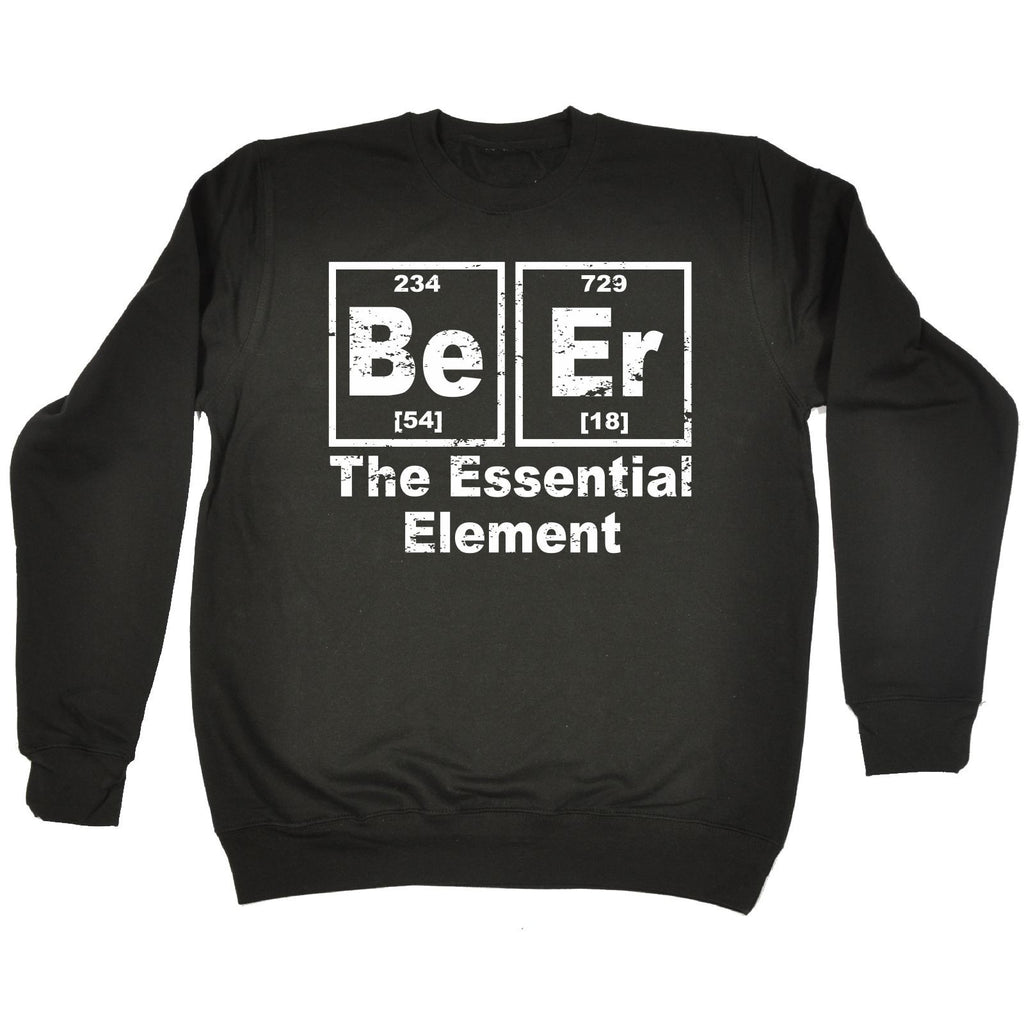 123t Beer The Essential Element Funny Sweatshirt