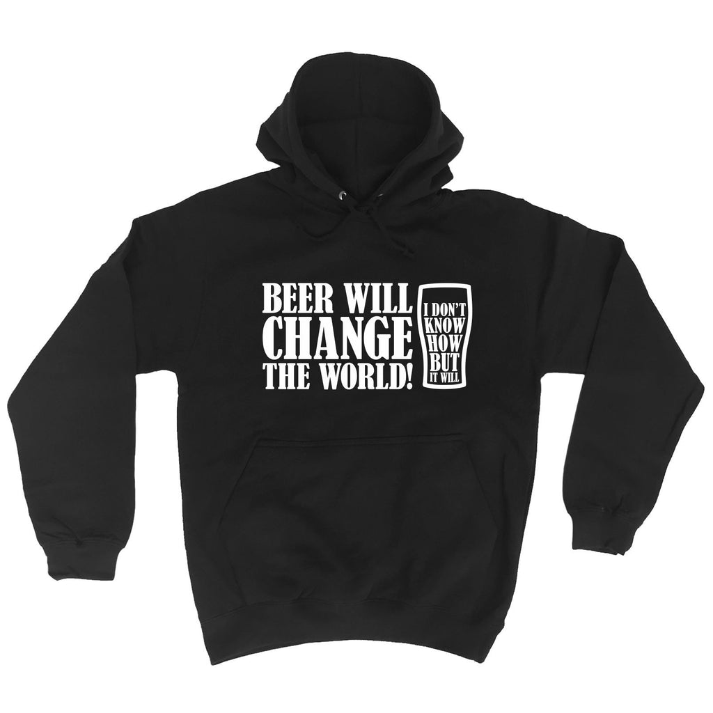 123t Beer Will Change The World I Don't Know How But It Will Funny Hoodie
