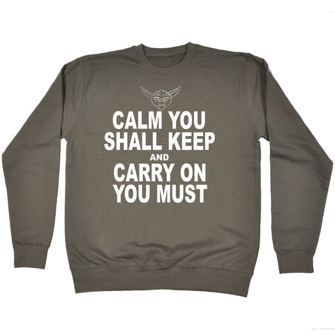 123t Calm You Shall Keep And Carry On You Must Funny Sweatshirt