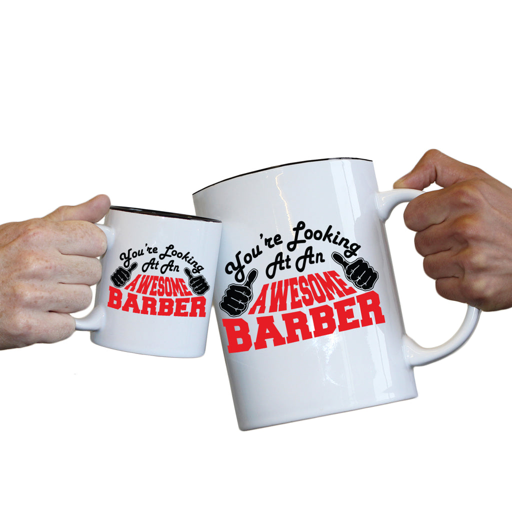 123T Novelty Funny Giant 2 Litre Mugs - Barber Youre Looking Awesome - Birthday Christmas Gifts Worlds Biggest Coffee Cup