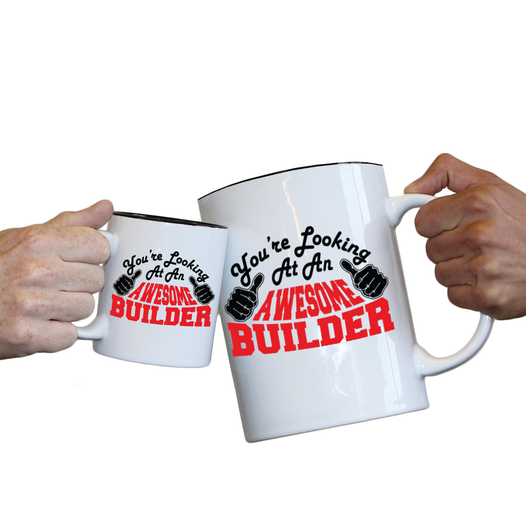 123T Novelty Funny Giant 2 Litre Mugs - Builder Youre Looking Awesome - Birthday Christmas Gifts Worlds Biggest Coffee Cup
