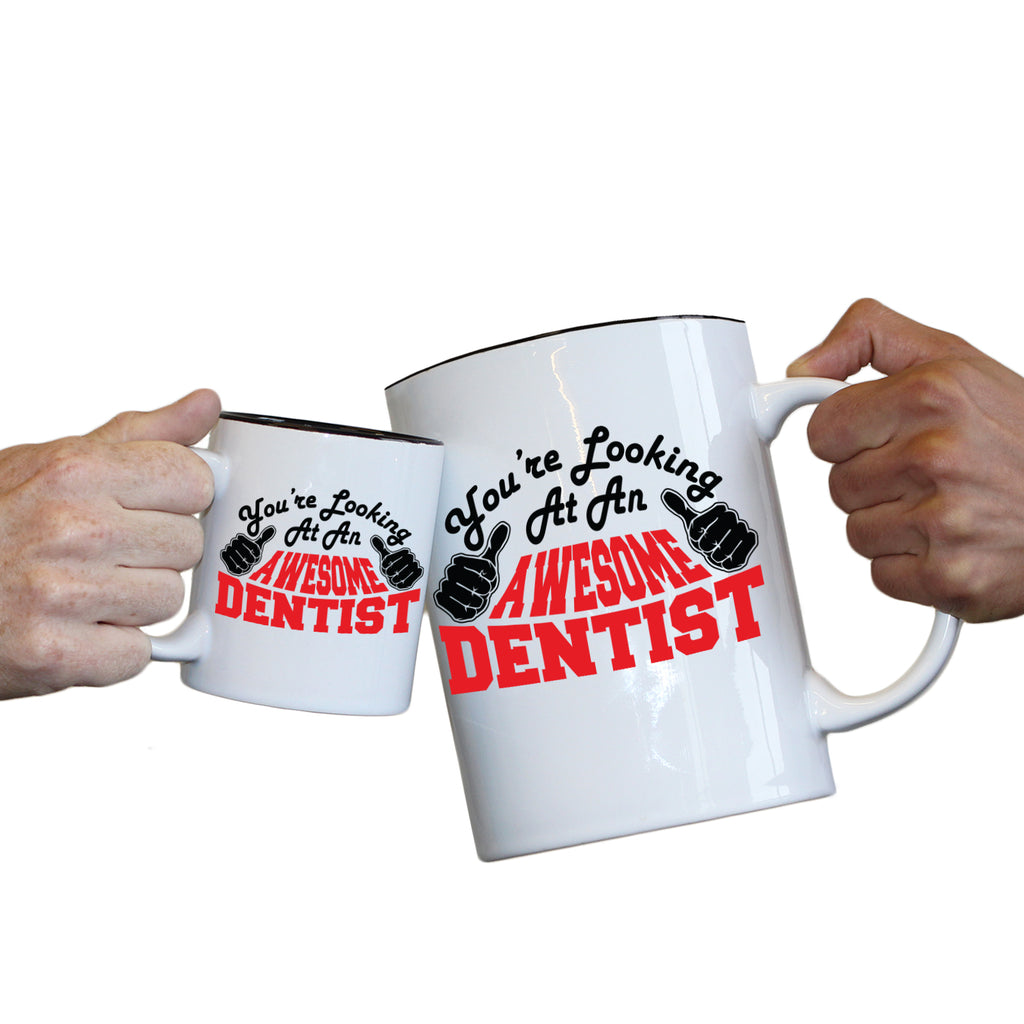 123T Novelty Funny Giant 2 Litre Mugs - Dentist Youre Looking Awesome - Birthday Christmas Gifts Worlds Biggest Coffee Cup