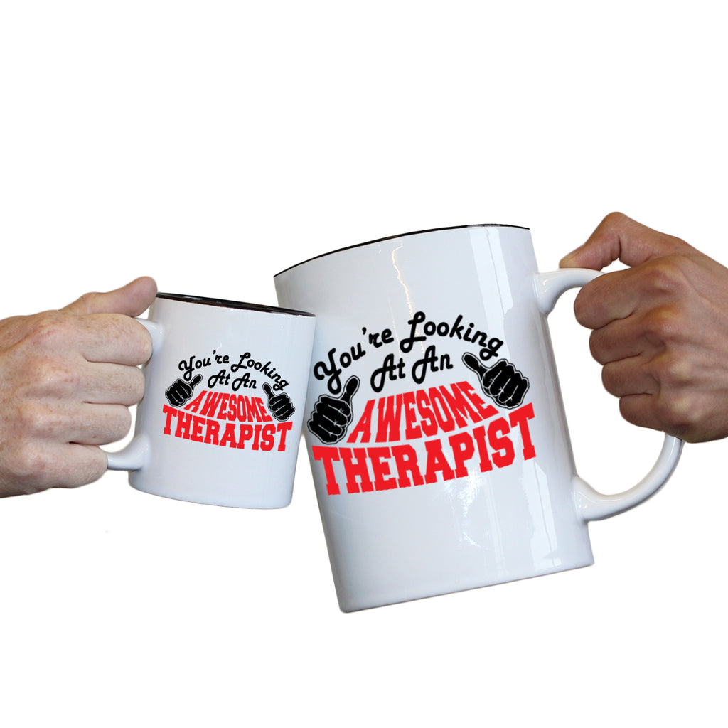 123T Novelty Funny Giant 2 Litre Mugs - Therapist Youre Looking Awesome - Birthday Christmas Gifts Worlds Biggest Coffee Cup