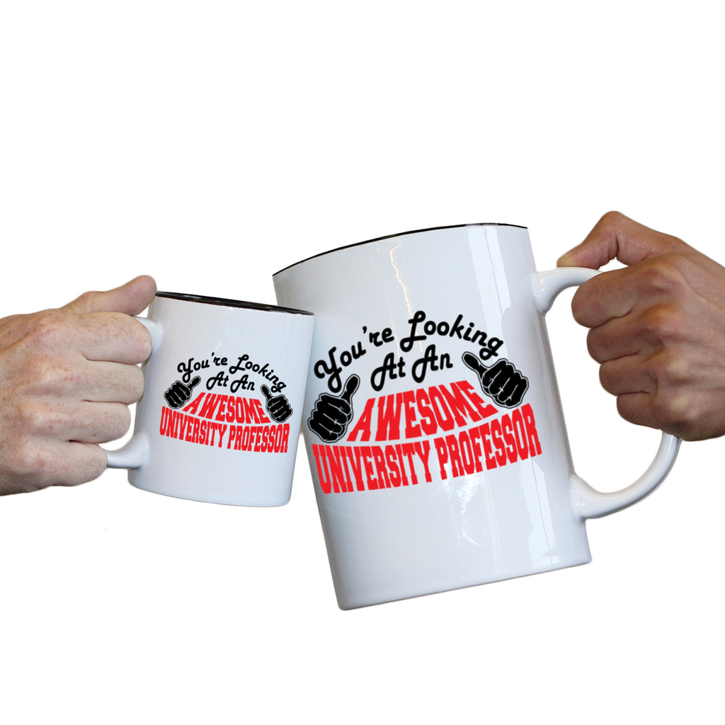 123T Novelty Funny Giant 2 Litre Mugs - University Professor Youre Looking Awesome - Birthday Christmas Gifts Worlds Biggest Coffee Cup