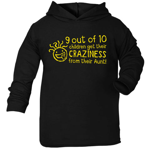 123t Baby 9 Out Of 10 Children Get Their Craziness From Their Aunt Funny Toddlers Cotton Hoodie - 123t clothing gifts presents