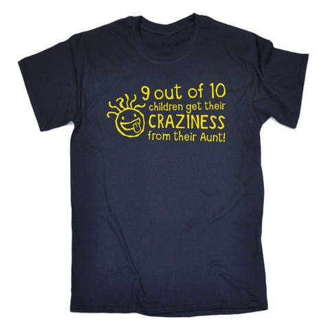 123t Kids 9 Out Of 10 Children Get Their Craziness From Their Aunt Funny T-Shirt Ages 3-13