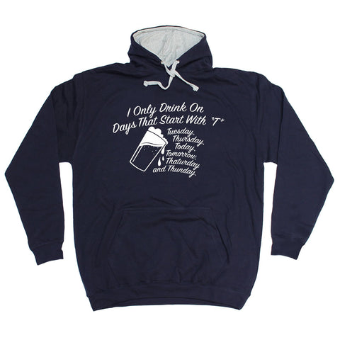 123t I Only Drink On Days That Start With T Funny Hoodie