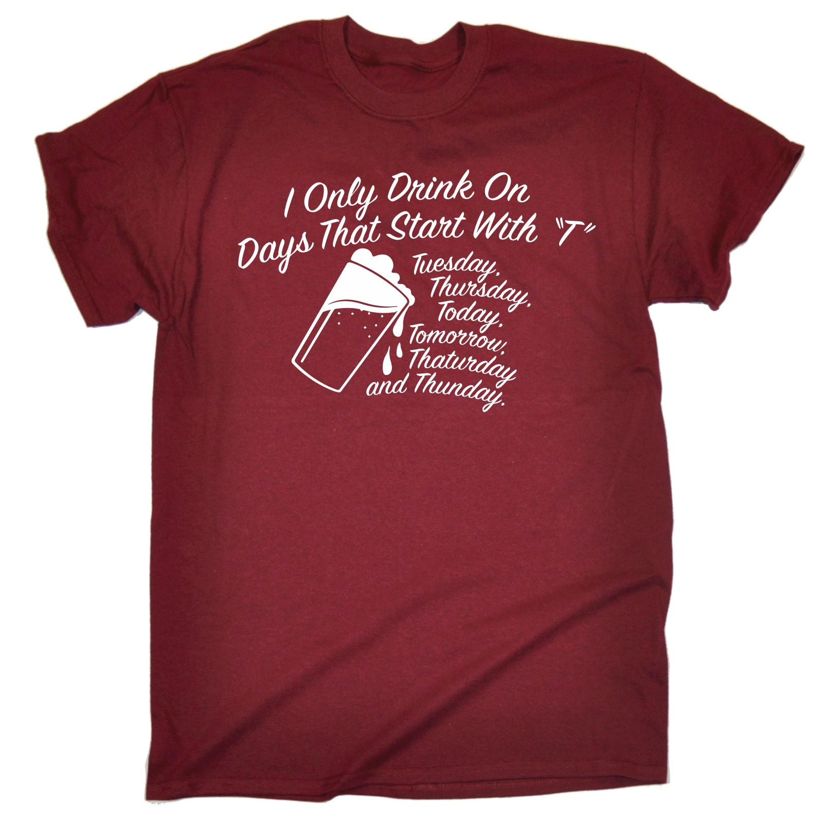 i only drink on days that start with t shirt beer wine. Black Bedroom Furniture Sets. Home Design Ideas