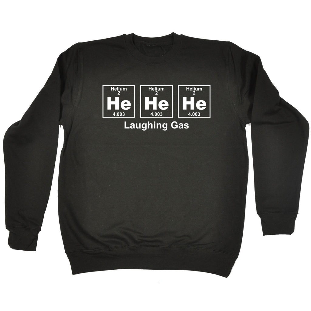 123t He He He Laughing Gas Periodic Design Funny Sweatshirt