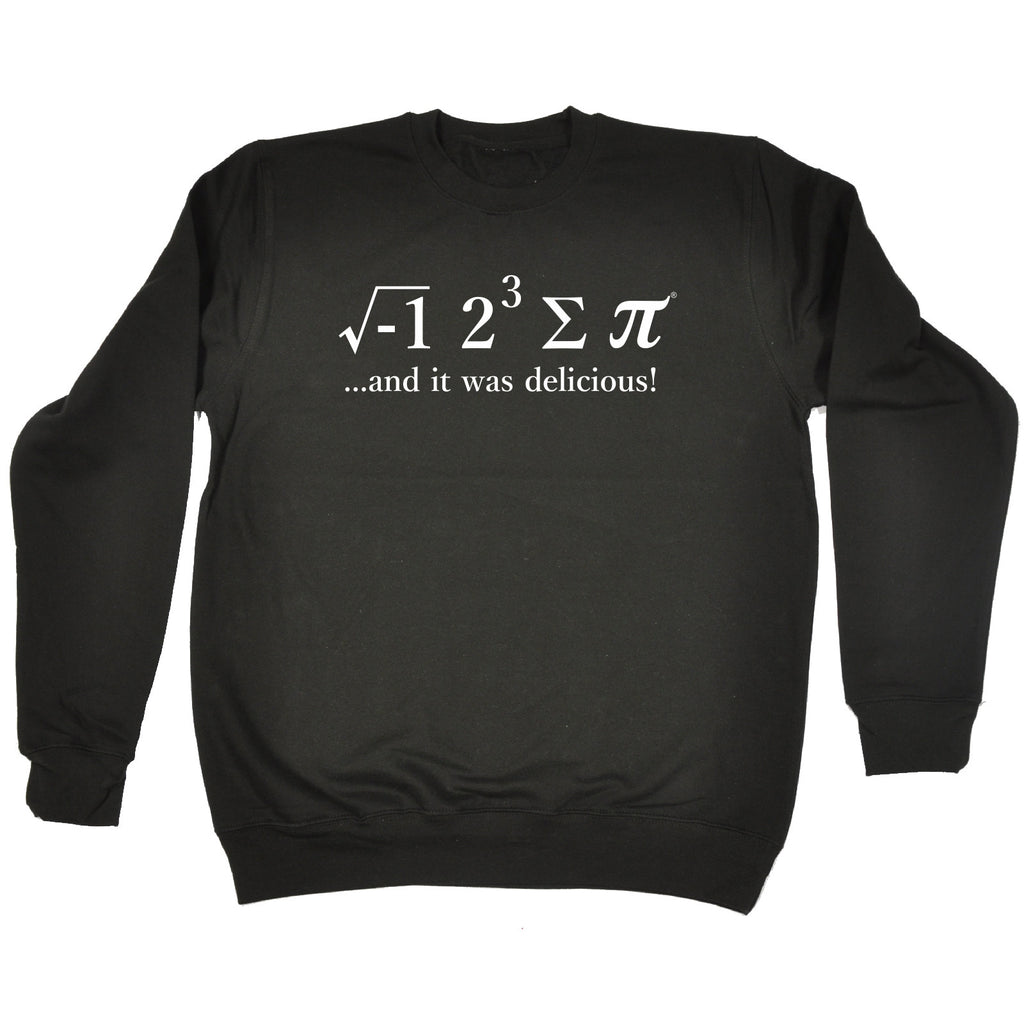 123t I Ate Sum Pi And It Was Delicious Funny Sweatshirt