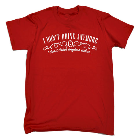 123t Men's I Don't Drink Anymore I Don't Drink Anyless Either Funny T-Shirt