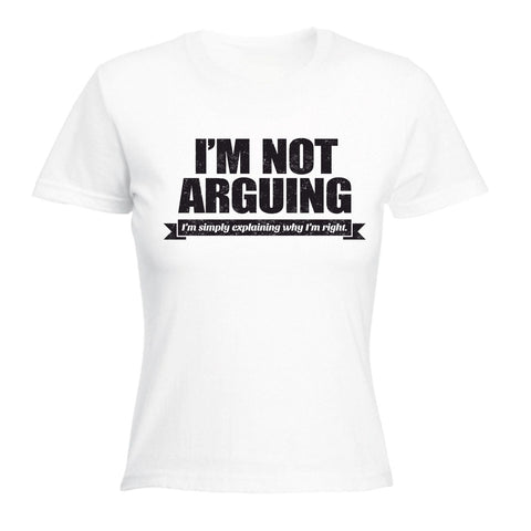 123t Women's I'm Not Arguing I'm Simply Explaining Why I'm Right Black Logo - FITTED T-SHIRT