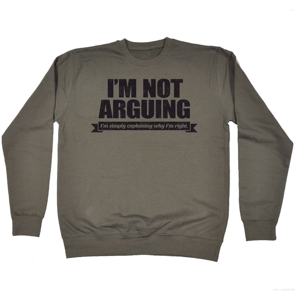 123t I'm Not Arguing I'm Simply Explaining Why I'm Right Black Logo - SWEATSHIRT