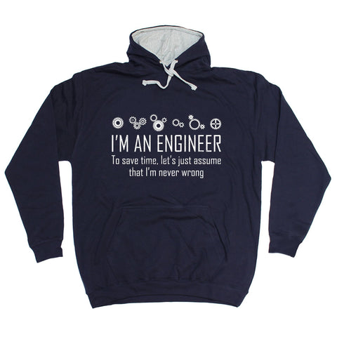 123t I'm An Engineer To Save Time I'm Never Wrong Funny Hoodie