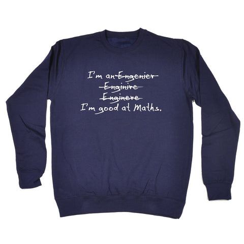 123t I'm Good At Maths Funny Sweatshirt