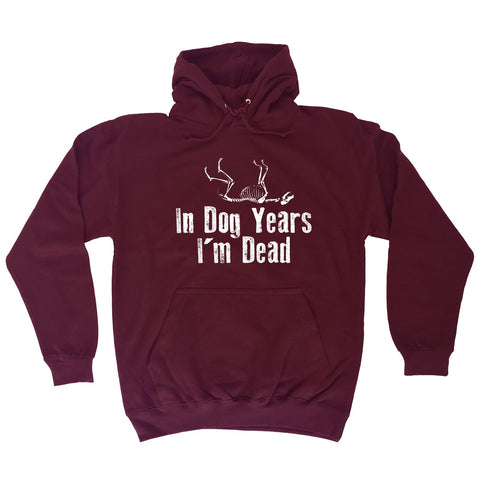 123t In Dog Years I'm Dead Funny Hoodie