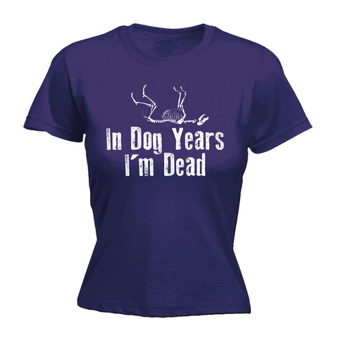 123t Women's In Dog Years I'm Dead Funny T-Shirt