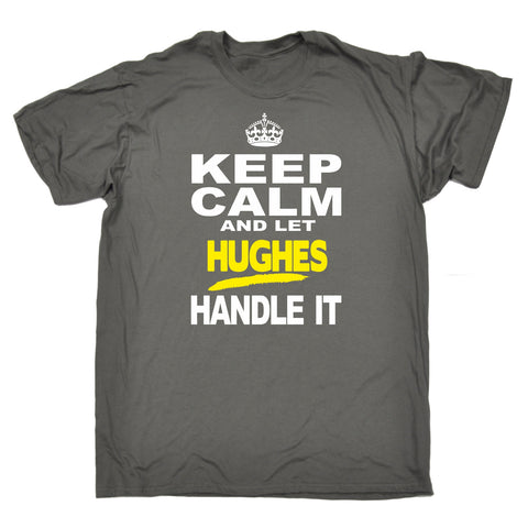 123t Men's Keep Calm And Let Hughes Handle It Funny T-Shirt