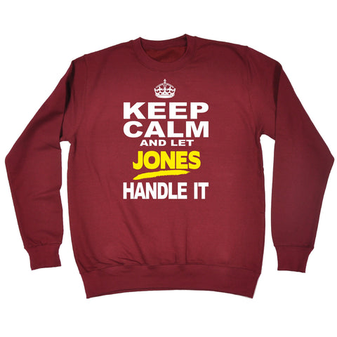 123t Keep Calm And Let Jones Handle It Funny Sweatshirt, KEEP CALM AND LET