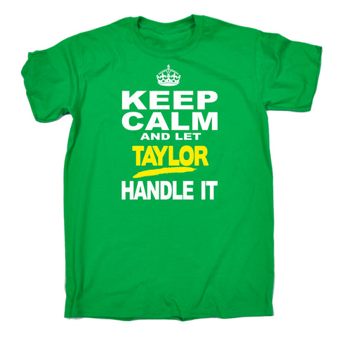 123t Men's Keep Calm And Let Taylor Handle It Funny T-Shirt