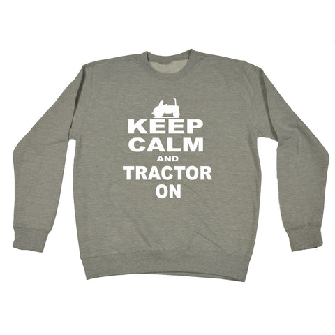 123t Keep Calm And Tractor On Funny Sweatshirt, 123t