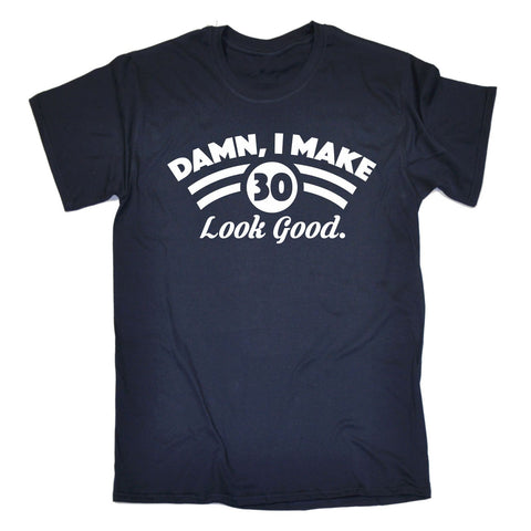 123t Men's Damn I Make 30 Look Good Funny T-Shirt