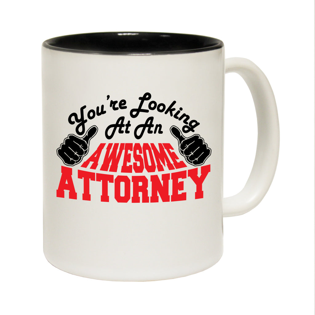 123T Funny Mugs - Attorney Youre Looking Awesome - Coffee Cup