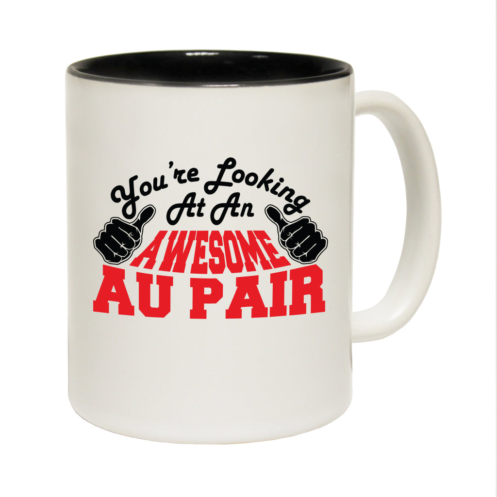 123T Funny Mugs - Au Pair Youre Looking Awesome - Coffee Cup