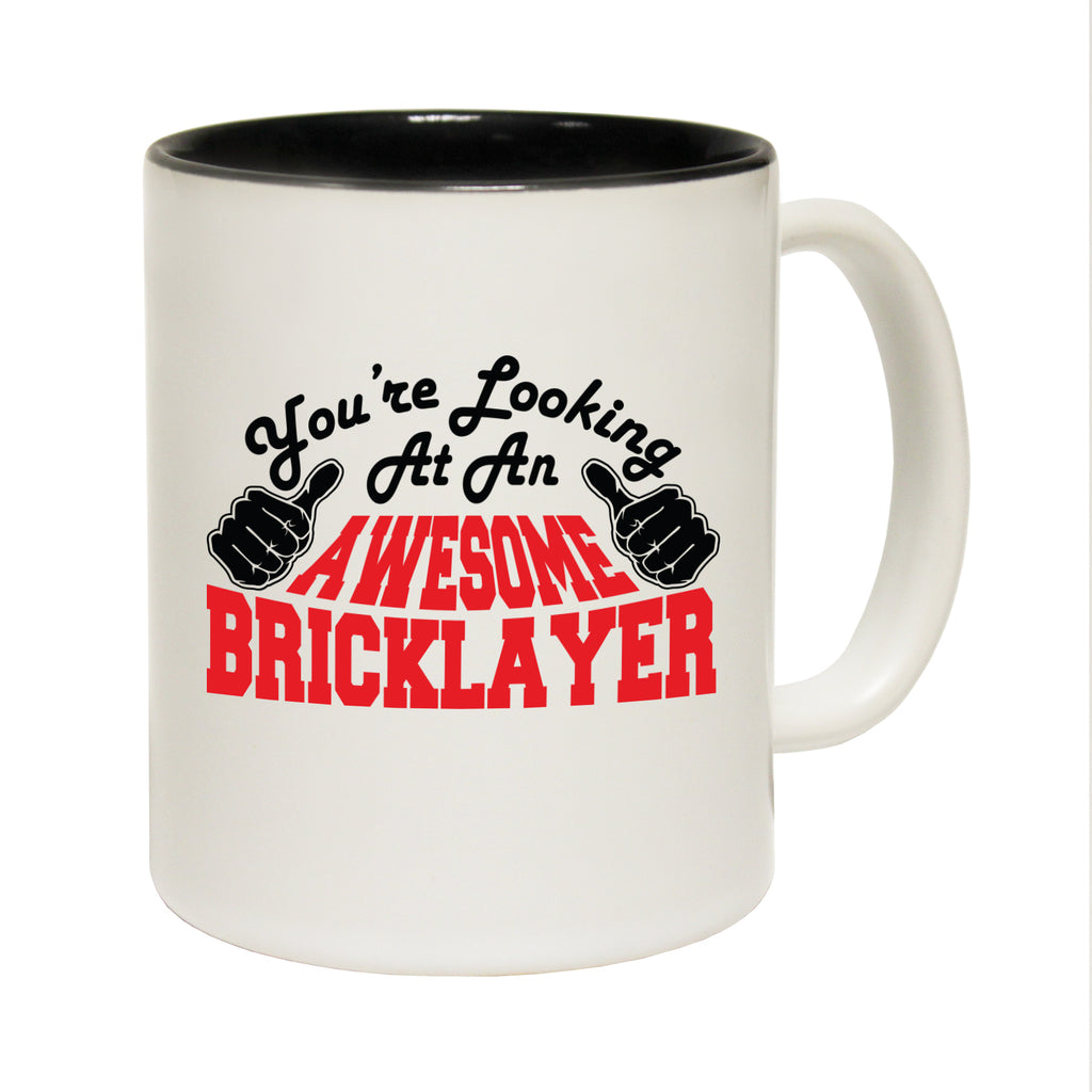 123T Funny Mugs - Bricklayer Youre Looking Awesome - Coffee Cup