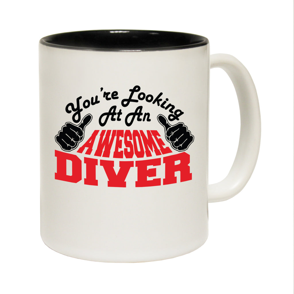 123T Funny Mugs - Diver Youre Looking Awesome - Coffee Cup