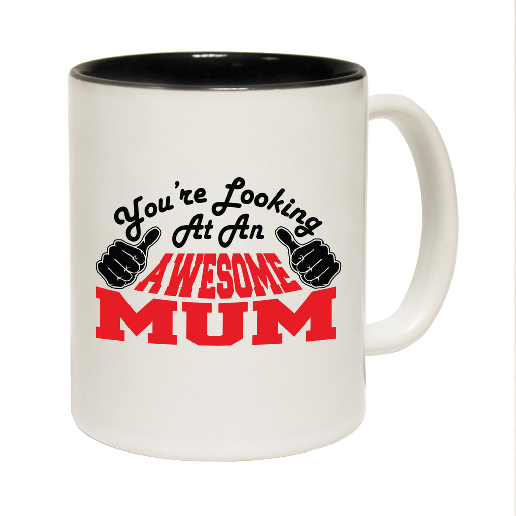 123T Funny Mugs - Mum Youre Looking Awesome - Coffee Cup