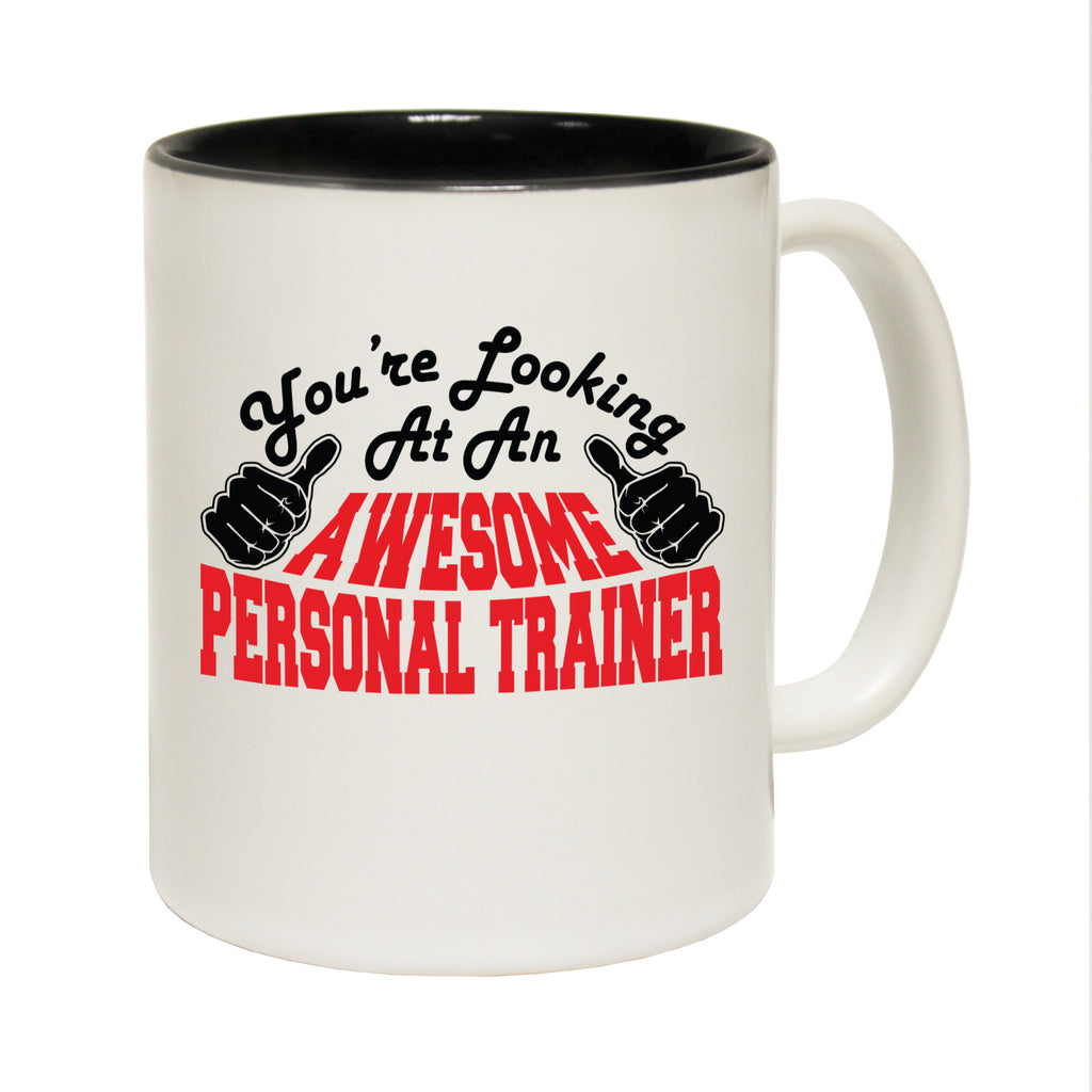 123T Funny Mugs - Personal Trainer Youre Looking Awesome - Coffee Cup