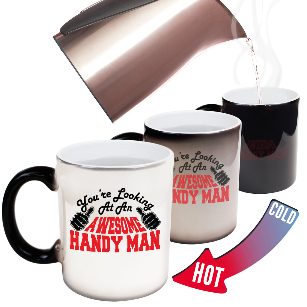 123T Funny Colour Changing Mugs - Handy Man Youre Looking Awesome - Birthday Gift Presents Christmas Coffee Cup