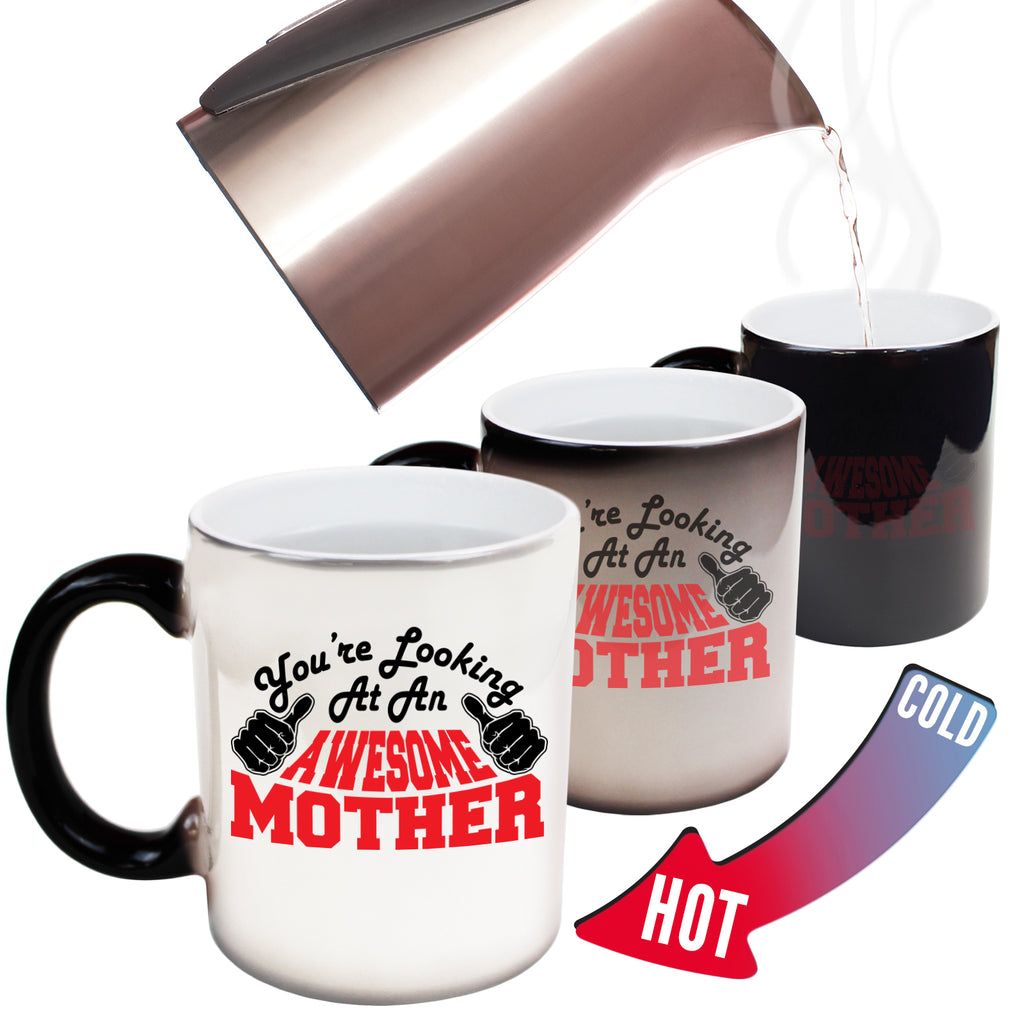 123T Funny Colour Changing Mugs - Mother Youre Looking Awesome - Birthday Gift Presents Christmas Coffee Cup